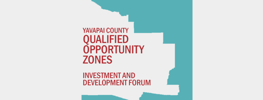 Yavapai County Qualified Opportunity Zones Investment and Development Forum @ Yavapai College Prescott Campus